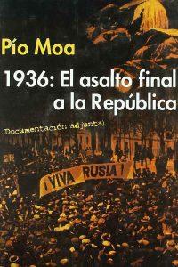 1936 El asalto final a la República