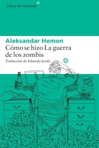Cómo se hizo La guerra de los zombis