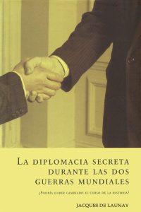 La diplomacia secreta durante las dos guerras mundiales